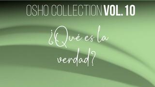 ¿Qué es la Verdad? (Completo) - OSHO Talks Vol. 10
