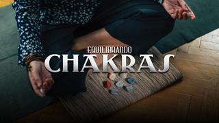 Clase 4: Equilibrando los chakras