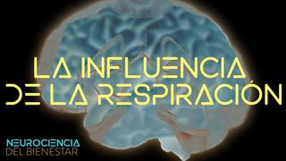La influencia de la respiración