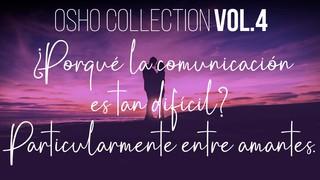 La comunicación como tal es difícil  - OSHO Talks Vol. 4