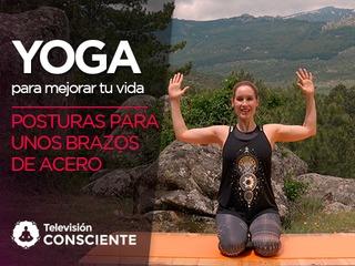 Yoga para mejorar tu vida 6: Posturas para unos brazos de acero.