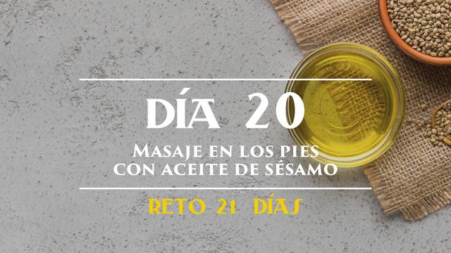 Día 20 - Masaje en los pies con aceite de sésamo