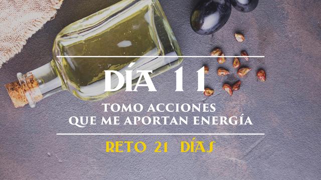 Día 11 - Tomo acciones que me aportan energía