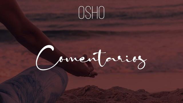 Comentarios sobre la Meditación Dinámica OSHO