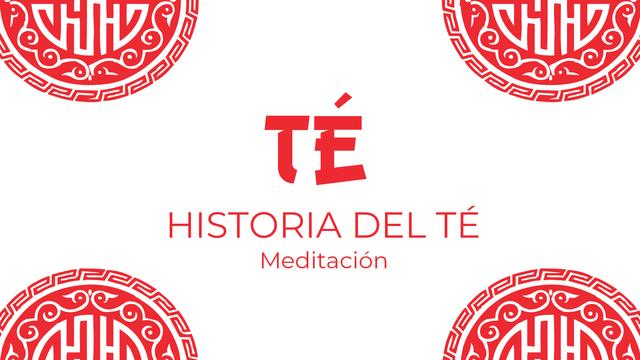 Historia del té y la meditación